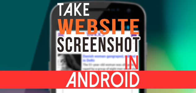How to take Webpage Screenshot in Android