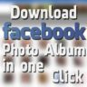 Download Facebook Photo Album in a Single Click