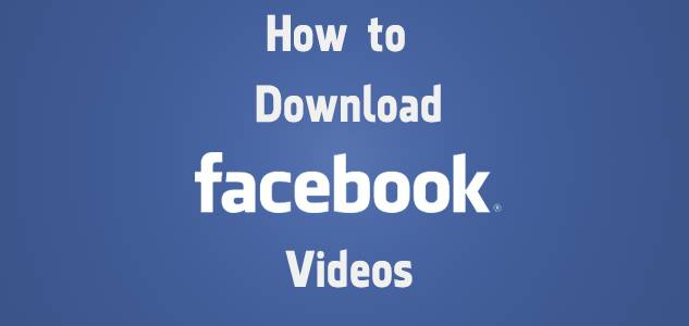 How can you download Facebook Videos