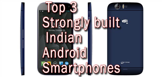 top3-strongly-built-indian-android-smartphone