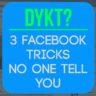 3 Facebook Tricks No One Tells You
