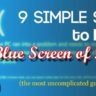 9 Simple Steps to Fixing Blue Screen of Death Error