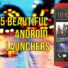 Top 5 Android Launcher for your Android Smartphone + BONUS