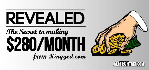 Revealed: The Secret to Making $280 Per Month from Kingged.com