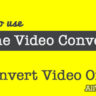 How To Use Online Video Converter to Convert Videos Online