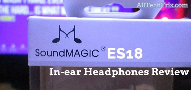 Soundmagic ES18 Review – Low cost In-Ear Headphones Review